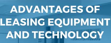 Equipment Leasing Advantages