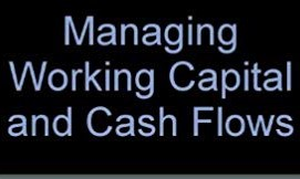 How to Manage Working Capital (Cash)